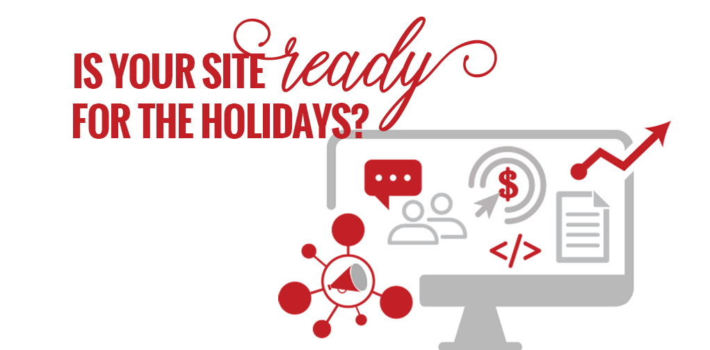 Is Your Site Ready For The Holidays?